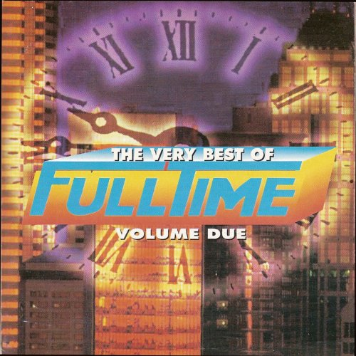 The Very Best of Full Time, Vol. 2