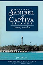Historic Sanibel and Captiva Islands: Tales of Paradise