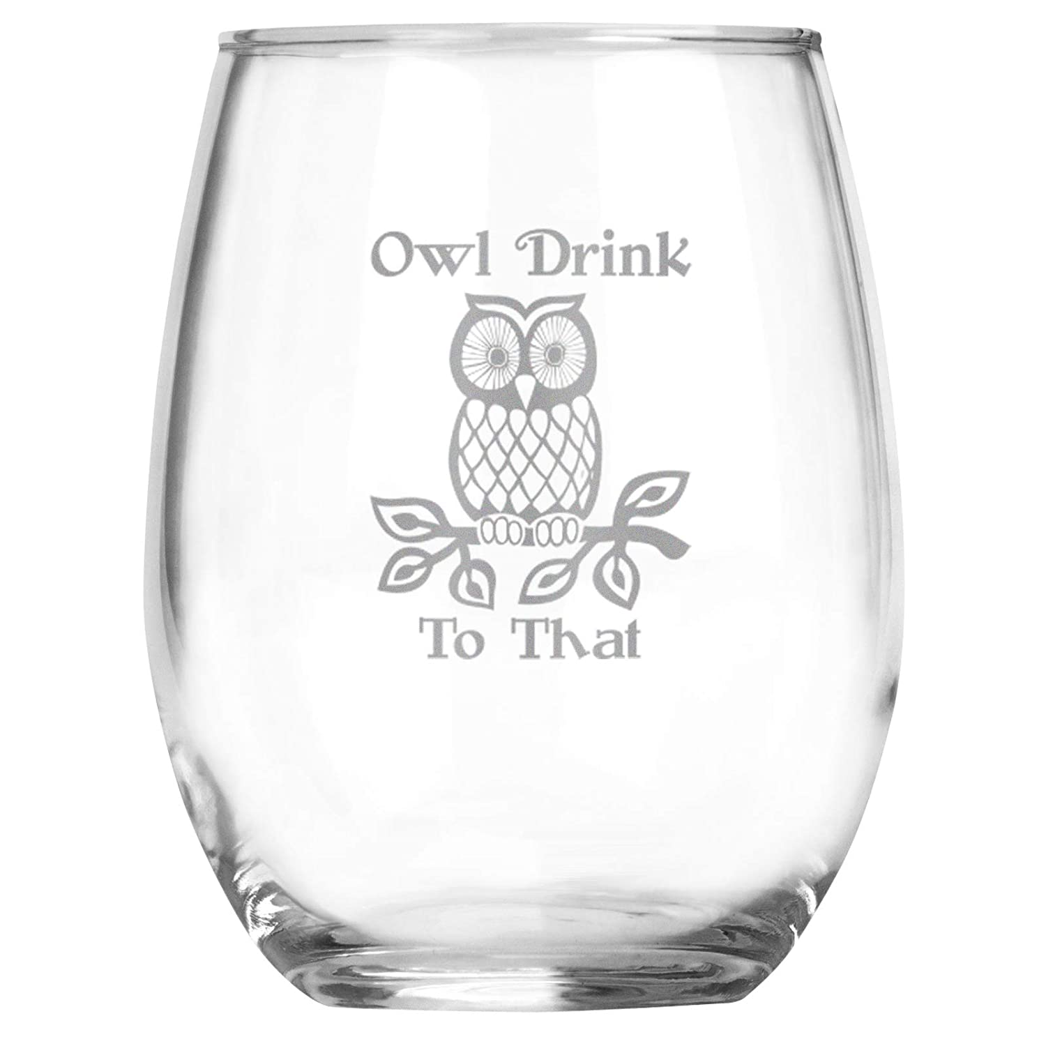 Owl Lover Gift - Drink to That Stemless Funny Gorgeous oz G Max 54% OFF Wine 15