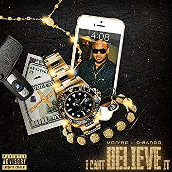I Can't Believe It (feat. D-Bando)
