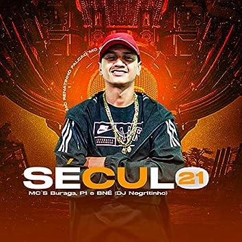 Século 21 (feat. DJ Negritinho, Mc p1, Mc BNÉ & MC Buraga)