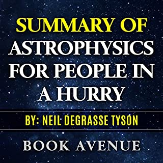 Summary of Astrophysics for People in a Hurry by Neil deGrasse Tyson cover art