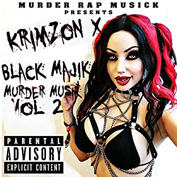 Black Majik Murder Musik, Vol. 2