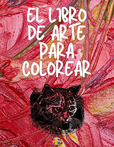 El Libro de Colorear de Arte: Páginas para colorear de arte único y hermoso Libro para colorear de buena calidad