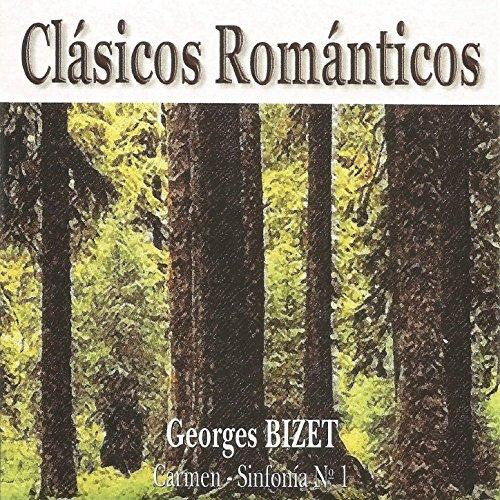 Clásicos Románticos - Georges Bizet - Carmen - Sinfonía Nº 1