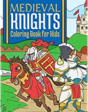 Medieval Knights Coloring Book For Kids: Medieval Fantasy Coloring Book For Kids 4-10 Years