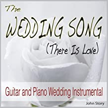 The Wedding Song (There Is Love) [Guitar and Piano Wedding Instrumental]