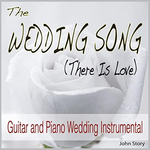 The Wedding Song (There Is Love) [Guitar and Piano Wedding