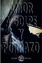 AMOR a Golpe y Porrazo (Spanish Edition)