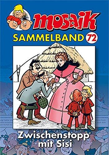 MOSAIK Sammelband 072 Softcover: Zwischenstopp mit Sisi