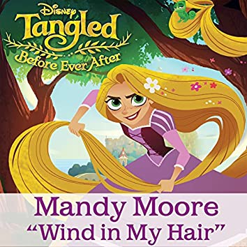 """Wind in My Hair (From """"Tangled: Before Ever After"""")"""