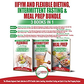 IIFYM Flexible Dieting, Intermittent Fasting & Meal Prep: 3 Books in 1 Bundle  audiobook cover art