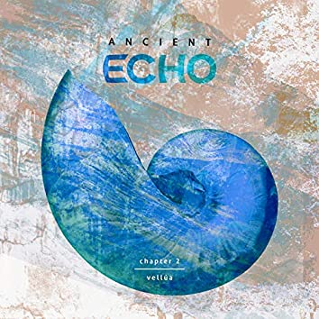 Ancient Echo (Chapter 2)