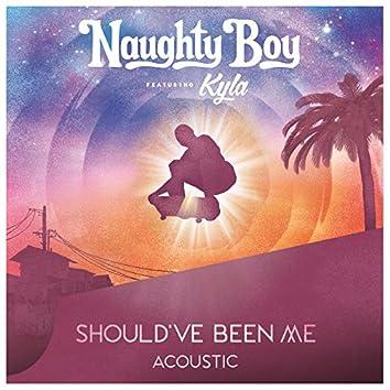 Should've Been Me (Acoustic)