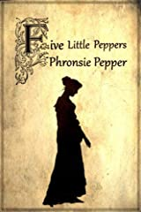 Phronsie Pepper (Illustrated) (Five Little Peppers Book 12) Kindle Edition