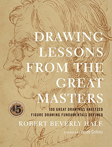 Drawing Lessons from the Great Masters: 45th Anniversary Edition (Practical Art Books)