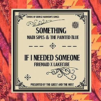 Something / If I Needed Someone