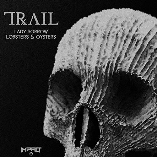 Lady Sorrow / Lobsters & Oysters