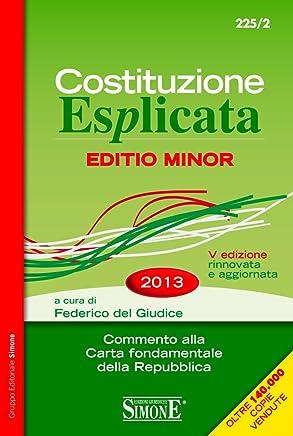 Costituzione Esplicata (Editio minor): Commento alla Carta fondamentale della Repubblica (Codici Simone minor)