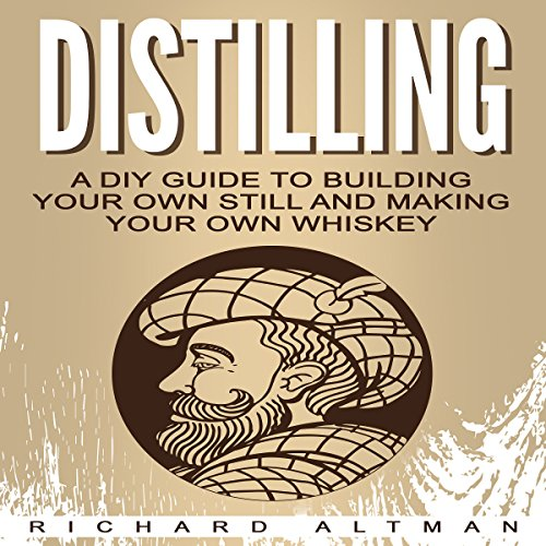 Distilling     A DIY Guide to Building Your Own Still and Making Your Own Whiskey              By:                                                                                                                                 Richard Altman                               Narrated by:                                                                                                                                 Clay Willison                      Length: 1 hr and 17 mins     22 ratings     Overall 4.2