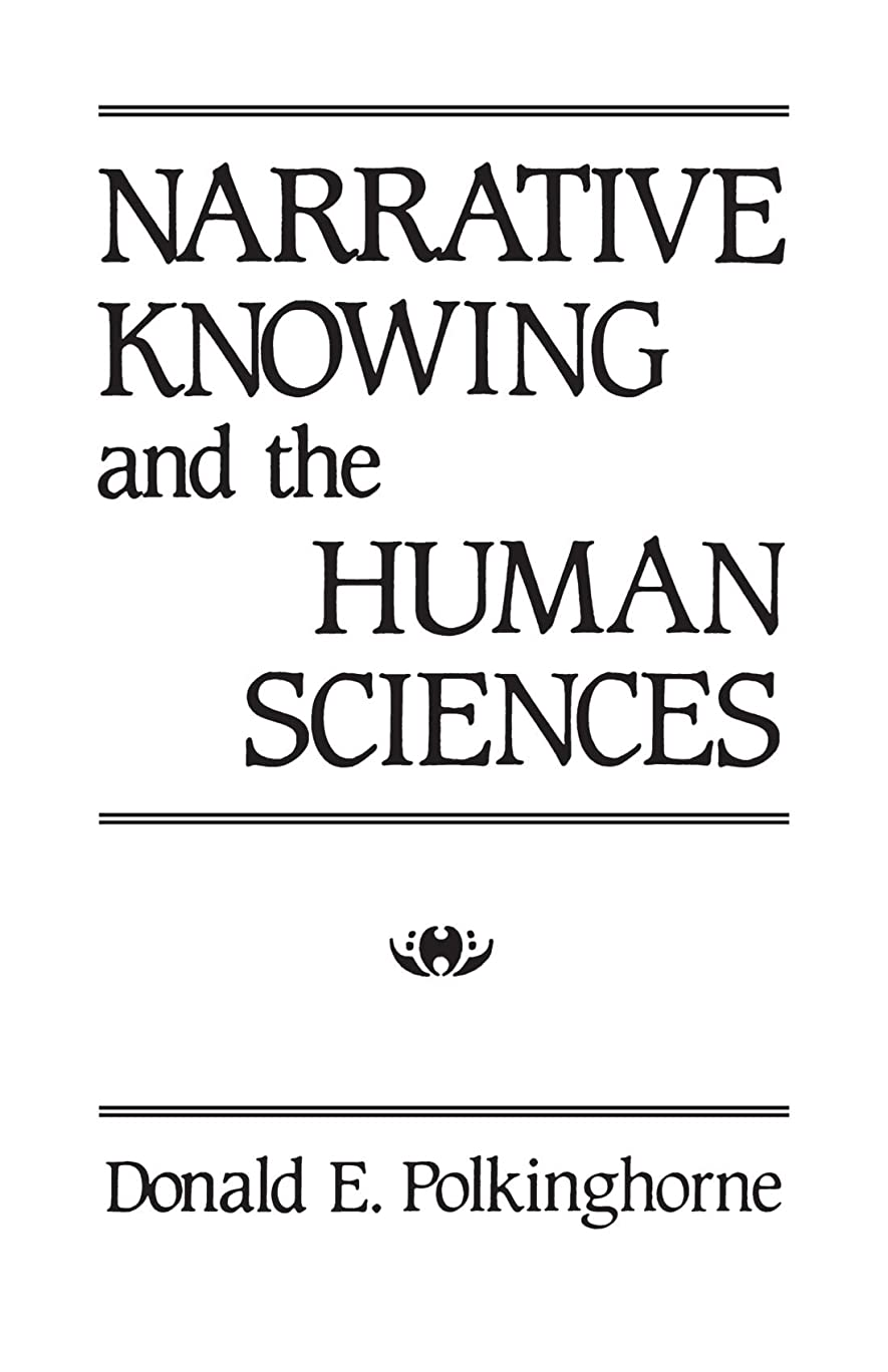 毒性加速度準備ができてNarrative Knowing and the Human Sciences (Suny Series in the Philosophy of the Social Sciences)