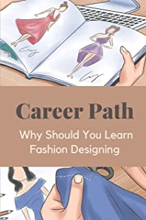 Career Path: Why Should You Learn Fashion Designing: Career Options