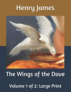 The Wings of the Dove: Volume 1 of 2: Large Print
