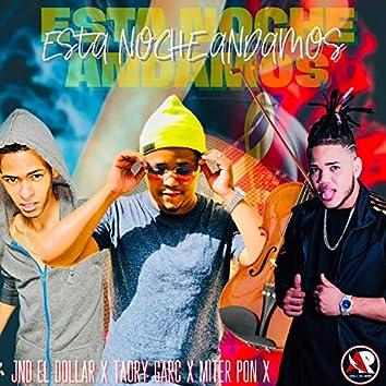 Esta Noche Andamos (feat. JND El Dollar & Taory Garc)