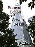 Sacred Scroll of Seven Seals: Skull & Bones, Freemasons, Knights Templar & the Grail (Sacred Scroll of Seven Seals Series Book 1)