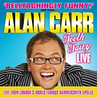 Alan Carr     Tooth Fairy Live              By:                                                                                                                                 Alan Carr                               Narrated by:                                                                                                                                 Alan Carr                      Length: 1 hr and 12 mins     54 ratings     Overall 4.5