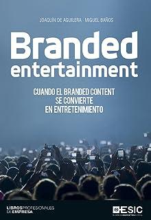 Branded entertainment. Cuando el Branded Content se convierte en entretenimiento (Divulgación)...