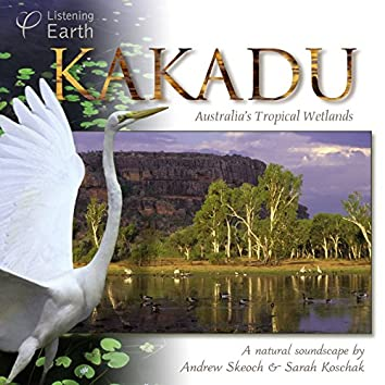 Kakadu - Australia's Tropical Wetlands