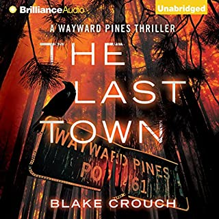 The Last Town     Wayward Pines, Book 3              Written by:                                                                                                                                 Blake Crouch                               Narrated by:                                                                                                                                 Paul Michael Garcia                      Length: 6 hrs and 56 mins     11 ratings     Overall 4.1