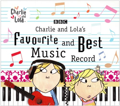 Charlie & Lola S Favourite & B