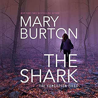 The Shark     Forgotten Files, Book 1              By:                                                                                                                                 Mary Burton                               Narrated by:                                                                                                                                 Christina Traister                      Length: 10 hrs and 46 mins     33 ratings     Overall 4.2