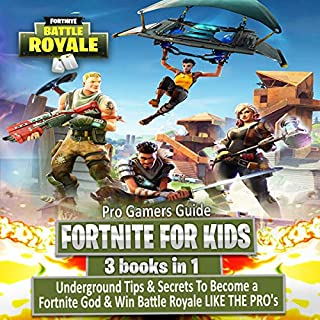 Fortnite For Kids: 3 Books in 1 Boxset: Underground Tips & Secrets to Become a Fortnite God & Win Battle Royale Like the Pros cover art