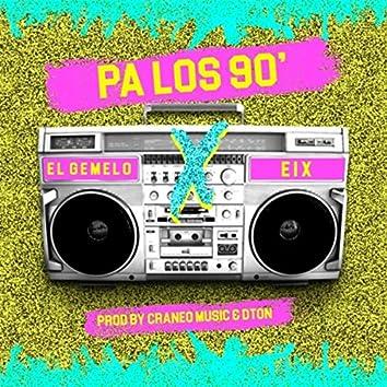 Pa los 90 (feat. Eix)