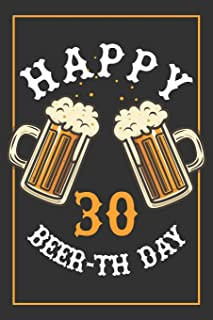 30th Birthday Notebook: Lined Journal / Notebook - Beer Themed 30 yr Old Gift - Fun And Practical Alternative to a Card - 30th Birthday Gifts For Men and Women - Happy Beer-th Day