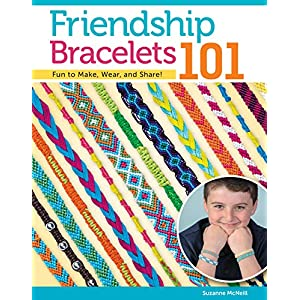 Friendship Bracelets 101: Fun to Make, Wear, and Share! (Design Originals) Step-by-Step Instructions for Colorful…