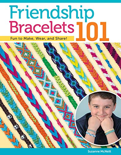Friendship Bracelets 101: Fun to Make, Wear, and Share! (Design Originals) Step-by-Step Instructions...