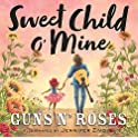 Sweet Child o' Mine [Hardcover]