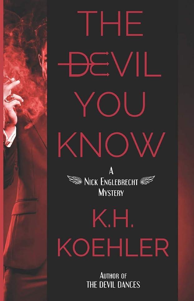 コンピューターを使用する一瞬製造The Devil You Know (The Nick Englebrecht Mysteries)