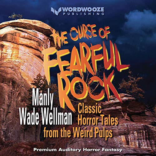 The Curse of Fearful Rock Audiobook By Manly Wade Wellman cover art