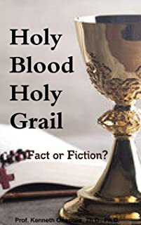 Holy Blood Holy Grail: Fact or Fiction?