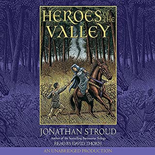 Heroes of the Valley                   By:                                                                                                                                 Jonathan Stroud                               Narrated by:                                                                                                                                 David Thorn                      Length: 13 hrs and 28 mins     141 ratings     Overall 3.7
