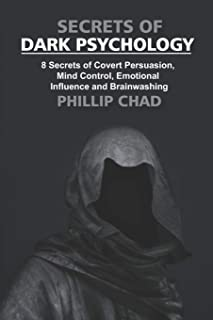 Secrets of Dark Psychology: 8 Secrets of Covert Persuasion, Mind Control, Emotional Influence, and Brainwashing