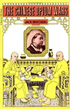 The Chinese Opium Wars by Jack Beeching (1977-04-06)