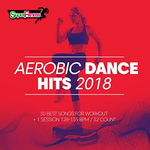 Aerobic dance hits 2018: 30 best songs for workout & 1 session 128.