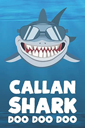 Callan - Shark Doo Doo Doo: Blank Ruled Personalized & Customized Name Shark Notebook Journal for Boys & Men. Funny Sharks Desk Accessories Item for ... Supplies, Birthday & Christmas Gift for Men.