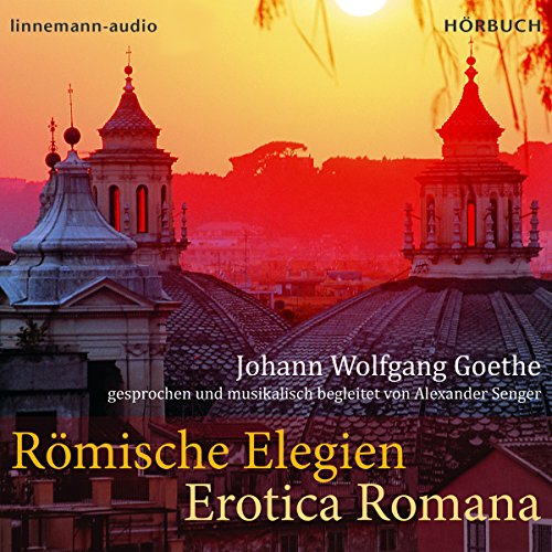 Römische Elegien - Erotica Romana                   By:                                                                                                                                 Johann Wolfgang Goethe                               Narrated by:                                                                                                                                 Alexander Senger                      Length: 1 hr     Not rated yet     Overall 0.0